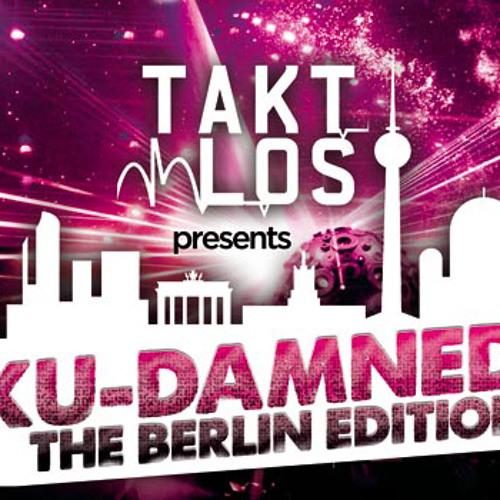 megatief@TAKTLOS KU-DAMNED - THE BERLIN EDITION 09-03-13