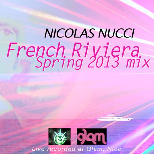 "Nicolas Nucci ""French Riviera spring 2013 mix"""