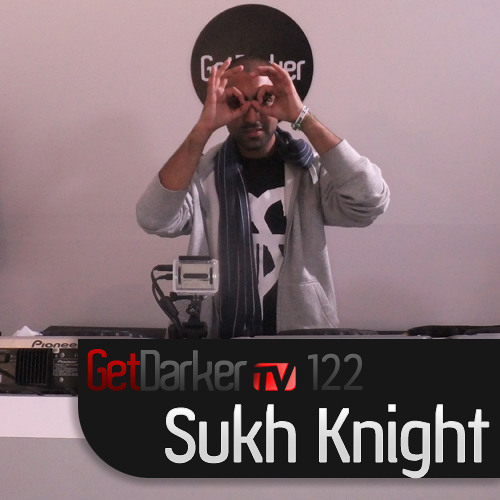 Sukh Knight - GetDarkerTV 122 - (13 December 2011)