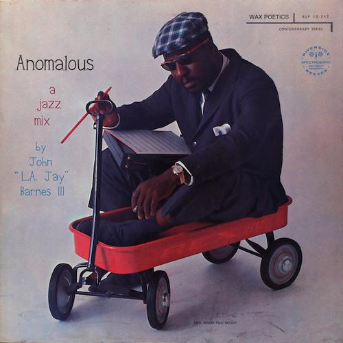 """Anomalous:  A Jazz Mix by John """"L.A. Jay"""" Barnes III"""