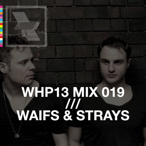 WHP13 MIX 019 /// WAIFS AND STRAYS - LATE NIGHT MIX x SKREAMIZM