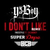 Ya Boy ft. CikMoney - I Don't Like (SuperDope Beats Remix)