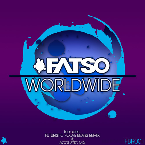 Fatso - Worldwide (Original Mix)