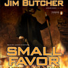 Small Favor by Jim Butcher, read by James Marsters