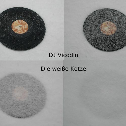 DJ Vicodin - Die weiße Kotze