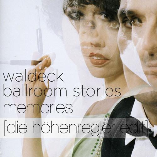 Waldeck - Memories (Die Höhenregler Edit) FREE DOWNLOAD