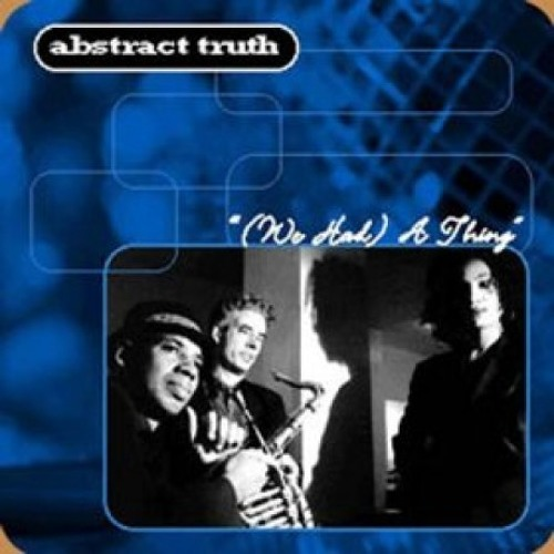 We Had a Thing (original mix) - Monique Bingham/Abstract Truth - 1998 - Streetwave