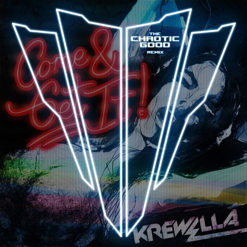 Krewella - Come and Get It (The Chaotic Good Remix)