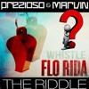 Flo Rida vs. Prezioso & Marvin - Whistle The Riddle (Marega dj Mash up)