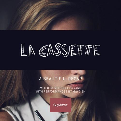 La Cassette: A Beautiful Recap mixed by Mitchell LC Yard