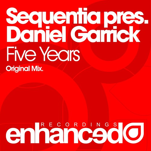 Enhanced151 : Sequentia pres. Daniel Garrick - Five Years (Original Mix)