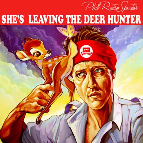 She's Leaving The Deer Hunter