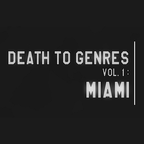 GTA - Death To Genres Vol. 1: Miami