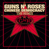 Guns N' Roses - Chinese Democracy ( Hadiction Remix )