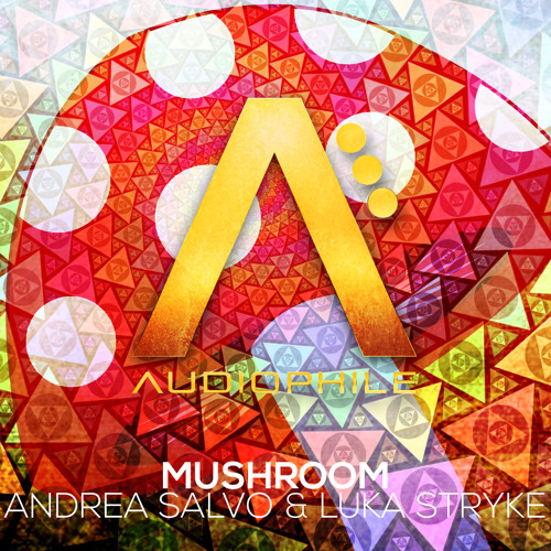 Andrea Salvo & Luka Stryke - Mushroom (Preview) [Out on Audiophile Live]