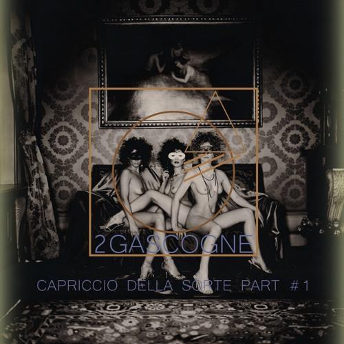 2Gascogne - Capriccio Della Sorte Part #1