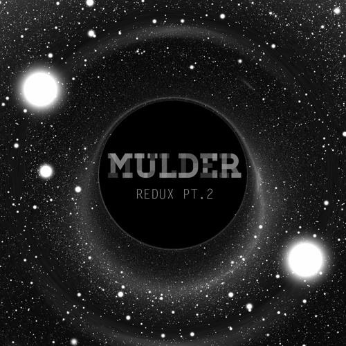 Mulder - Redux Pt 2