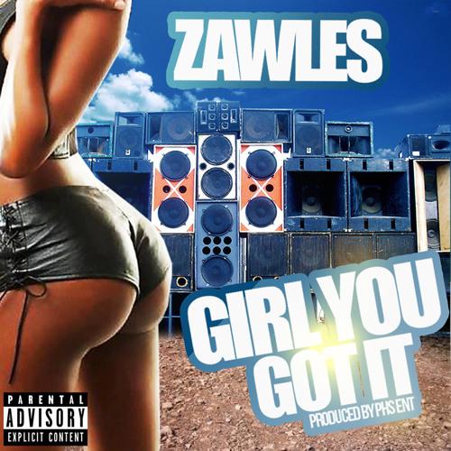 Zawles -  Girl you got it (Radio mix) Full Song