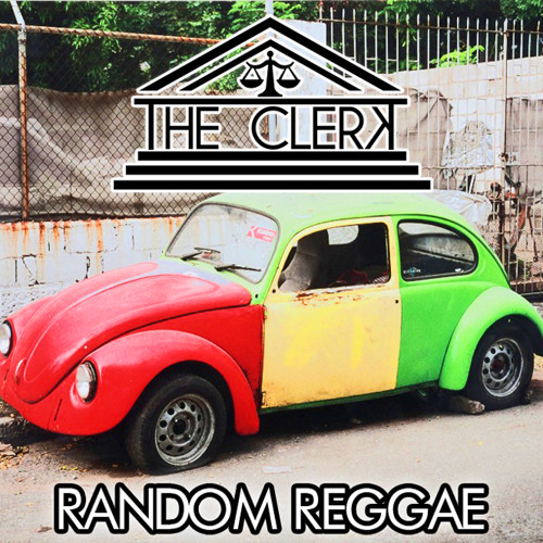 The Clerk - Random Reggae
