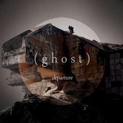 (ghost) - Arrival. Departure.