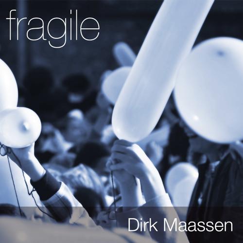 Dirk Maassen - Fragile (pls. follow me on spotify :)