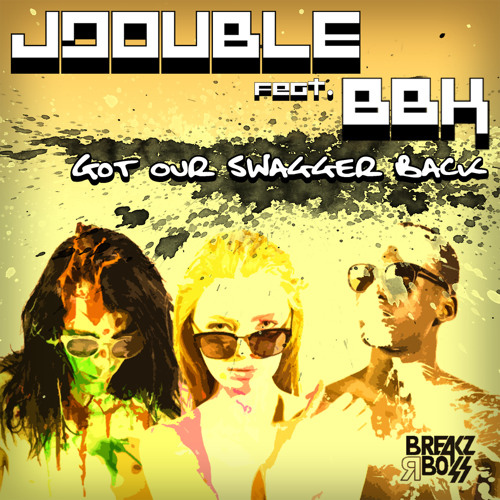 JDOUBLE - Got Our Swagger Back FT BBK (Original) - OUT NOW ON BEATPORT / TOP 100 BEATPORT BREAKS