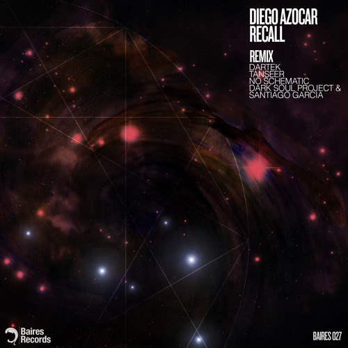 [preview] Diego Azocar - Recall (Dartek Remix) Baires Records 027