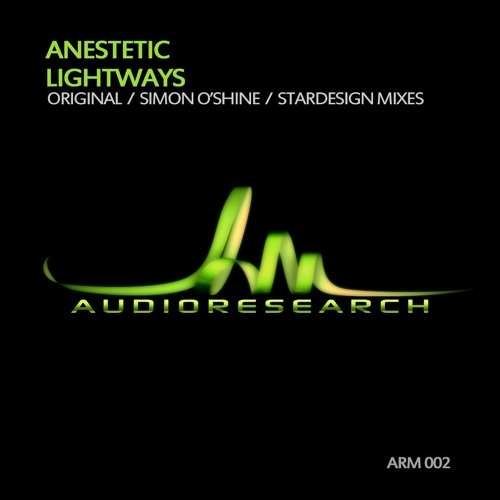 Anestetic - Lightways (Stardesign Trance Remix) [AudioResearch Recordings]