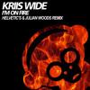 Kriis Wide - I'm On Fire (Helvetic's & Julian Woods Remix)