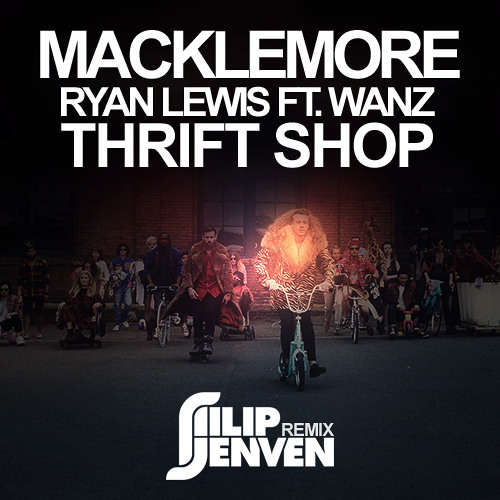 Macklemore & Ryan Lewis - Thrift Shop ft. Wanz (Filip Jenven Remix) [FREEDOWNLOAD]