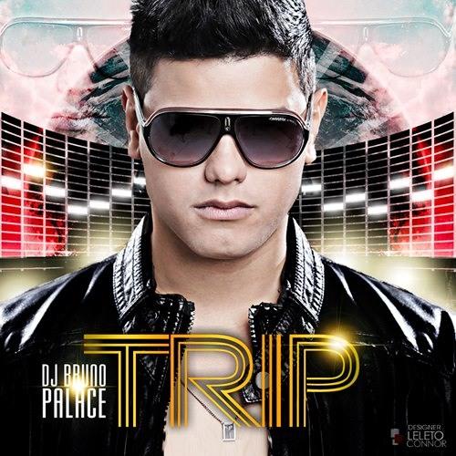 Dj Bruno Palace - TRIP