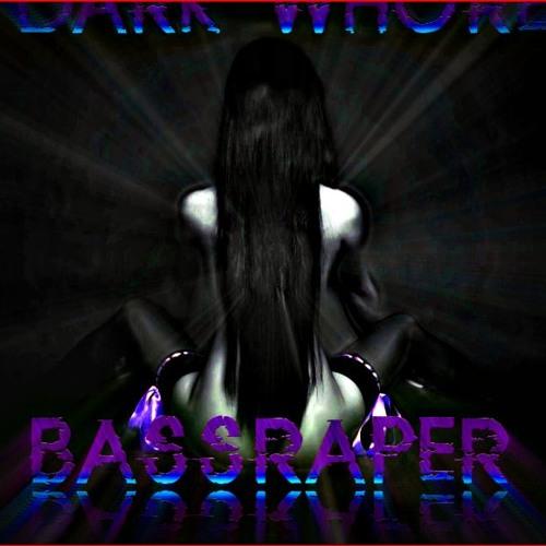 BassRaper - Dark Whore
