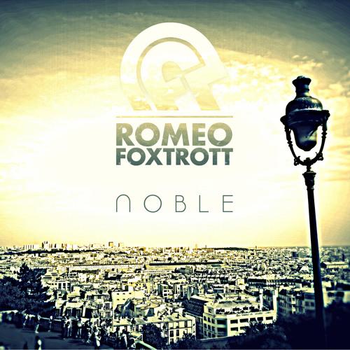 Romeofoxtrott - Noble (Original) - VINYL OUT NOW