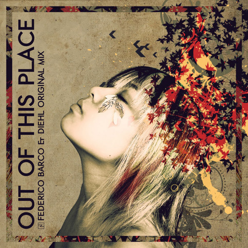 Federico Barco & Diehl_Out Of This Place feat. Fran Diehl(Original Mix)[preview]