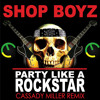 Shop Boyz - Party Like A Rockstar (Cassady Miller Remix) [Free Download]