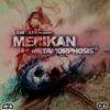 Merikan - Metamorphosis [C2DMP3046]