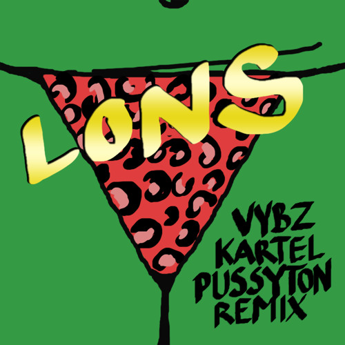 "Vybz Kartel - Convertible (LiedersOfTheNewSchool Pussyton RMX) - ""BUY"" for FREE DL"
