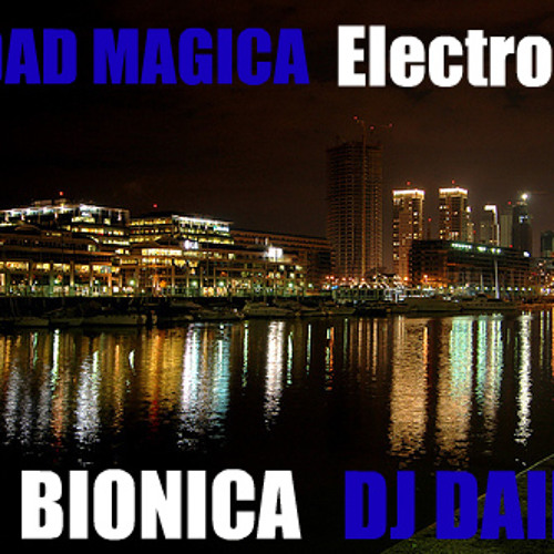 CIUDAD MAGICA (ELECTRO MIX) - TAN BIONICA - DJ DAIIAN