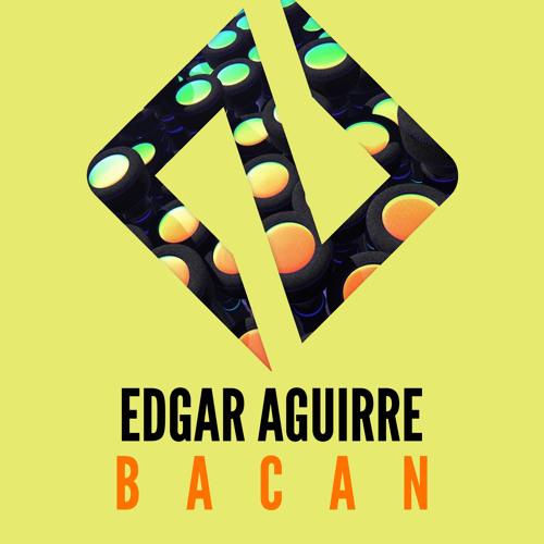Edgar Aguirre - Bacan (Original Mix) Master