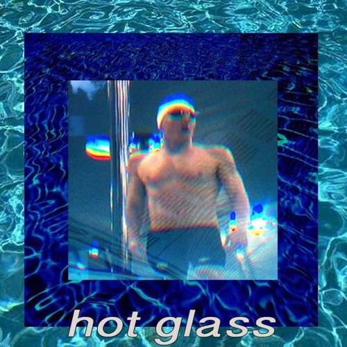HOT GLASS - I Wouldn't Forget