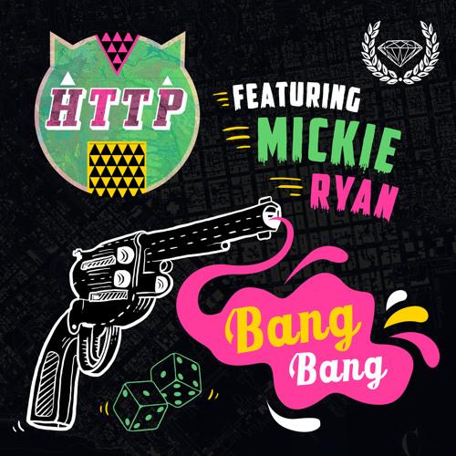 Http X Mickie Ryan - Bang Bang