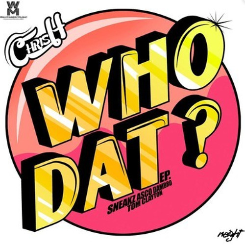 Who Dat (Asco & Lefty Remix) now a  FREE DOWNLOAD