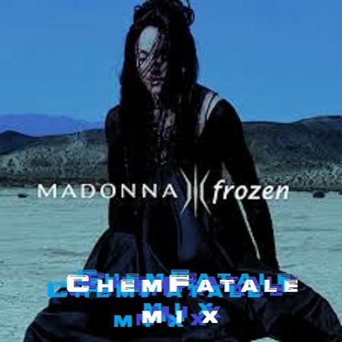 Madonna - Frozen (ChemFatale Mix)
