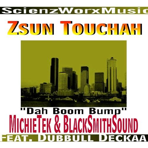 """Dah Boom Bump"" Zsun Touchah & Dubbull Deckaa  prod by Michietek & BlackSmithSound (ScienzWorxMusic)"