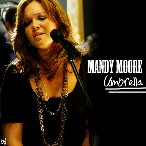 Umbrella- Mandy Moore
