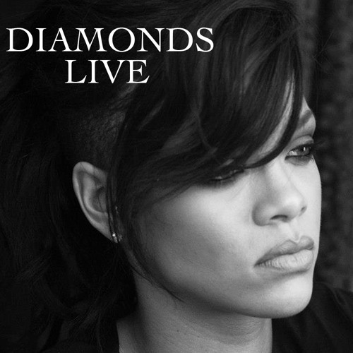 Diamonds(Acoustic)- Rihanna