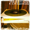 OLD School FUNK/RNB/Electro essentials!!!  BY DJ NISH DIAZ