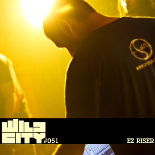 Wild City #051 - Ez Riser