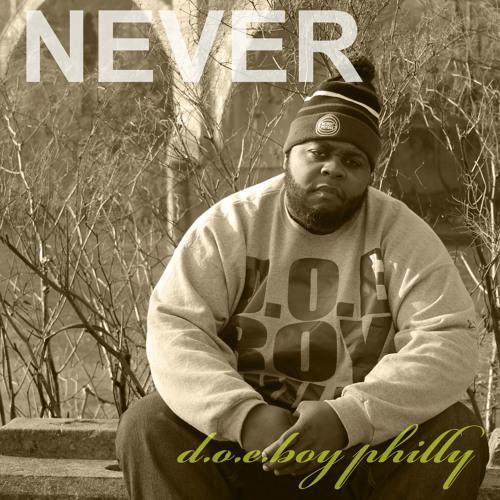 """D.O.E BOY PHILLY - """"Never"""""""