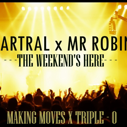 LARTRAL - MR ROBIN - The Weekend's Here